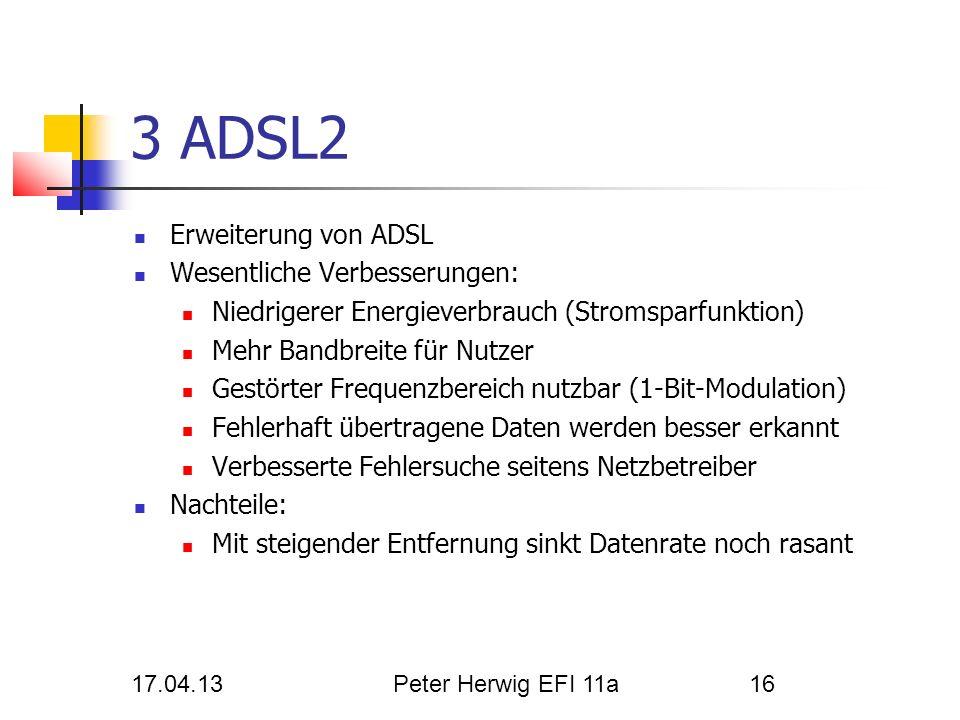 3 ADSL2 Erweiterung von ADSL Wesentliche Verbesserungen:
