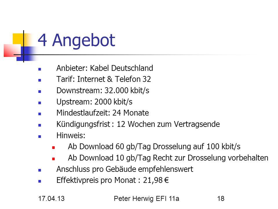 4 Angebot Anbieter: Kabel Deutschland Tarif: Internet & Telefon 32