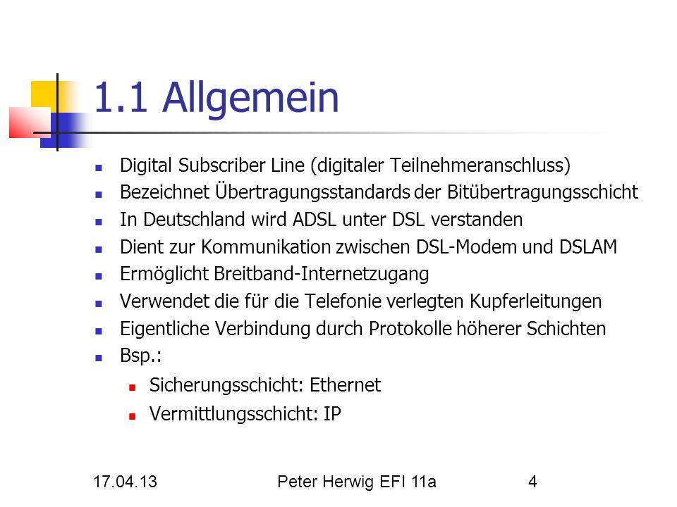 1.1 Allgemein Digital Subscriber Line (digitaler Teilnehmeranschluss)