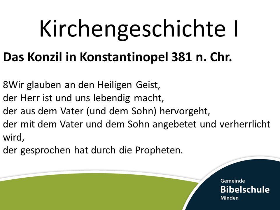 Kirchengeschichte I Das Konzil in Konstantinopel 381 n. Chr.