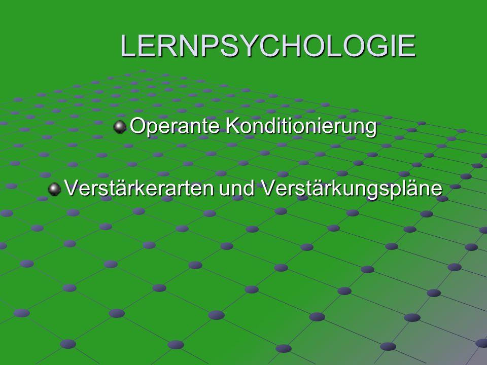 LERNPSYCHOLOGIE Operante Konditionierung