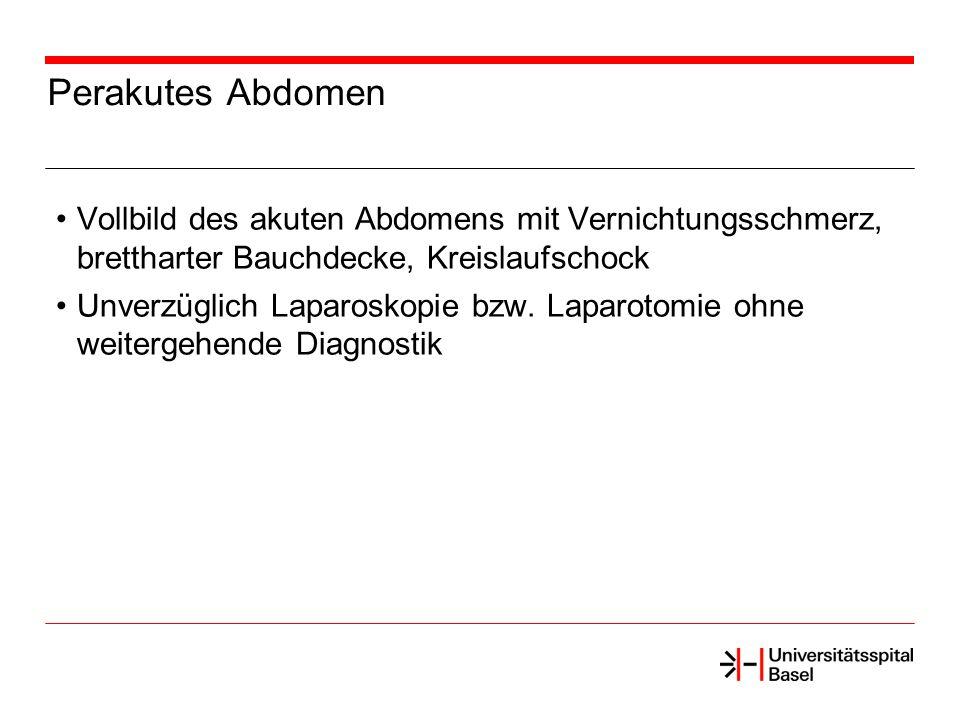 Perakutes Abdomen Vollbild des akuten Abdomens mit Vernichtungsschmerz, brettharter Bauchdecke, Kreislaufschock.