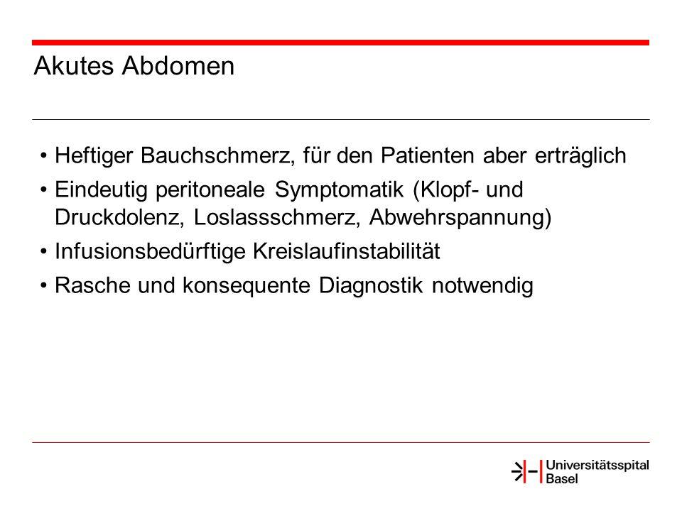 Akutes Abdomen Heftiger Bauchschmerz, für den Patienten aber erträglich.