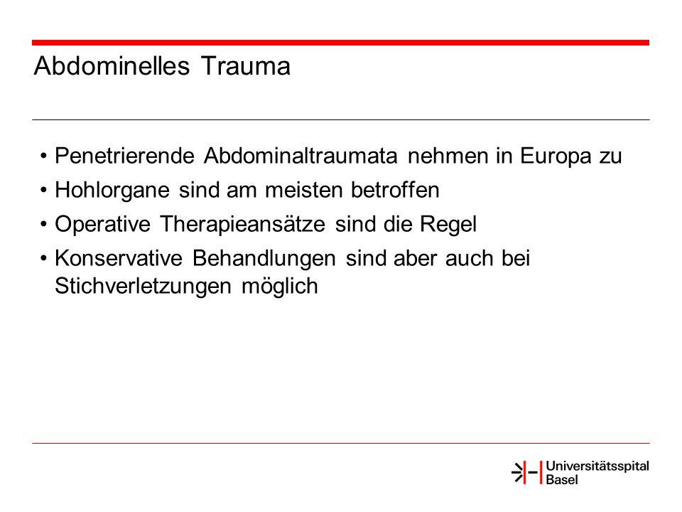 Abdominelles Trauma Penetrierende Abdominaltraumata nehmen in Europa zu. Hohlorgane sind am meisten betroffen.