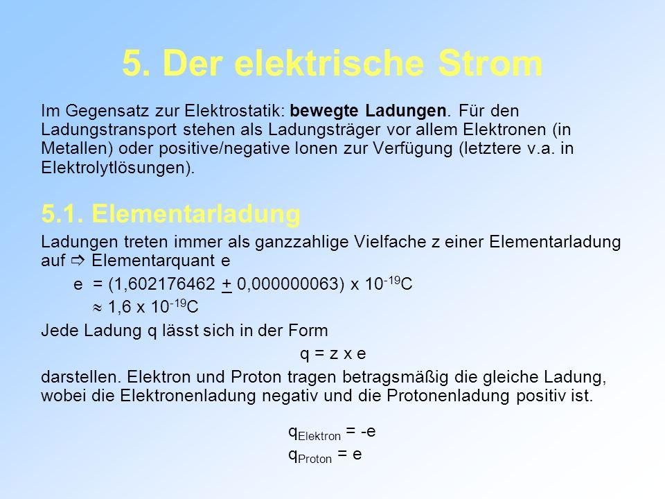 5. Der elektrische Strom 5.1. Elementarladung