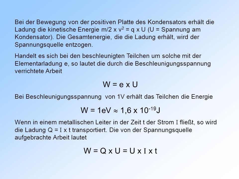 W = e x U W = 1eV  1,6 x 10-19J W = Q x U = U x I x t