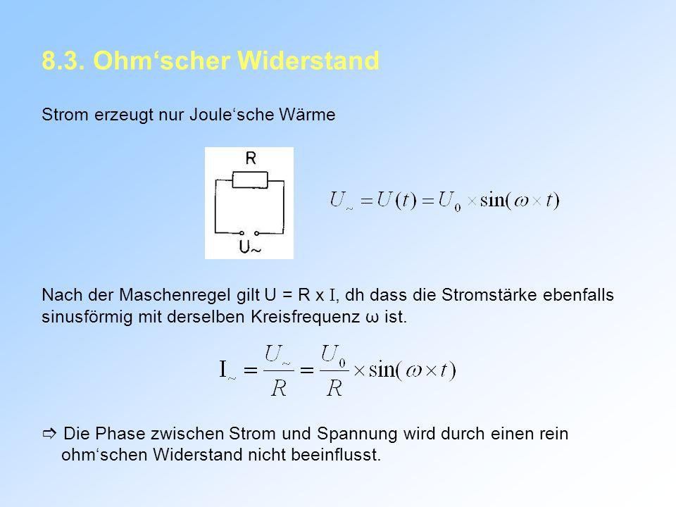 8.3. Ohm'scher Widerstand Strom erzeugt nur Joule'sche Wärme
