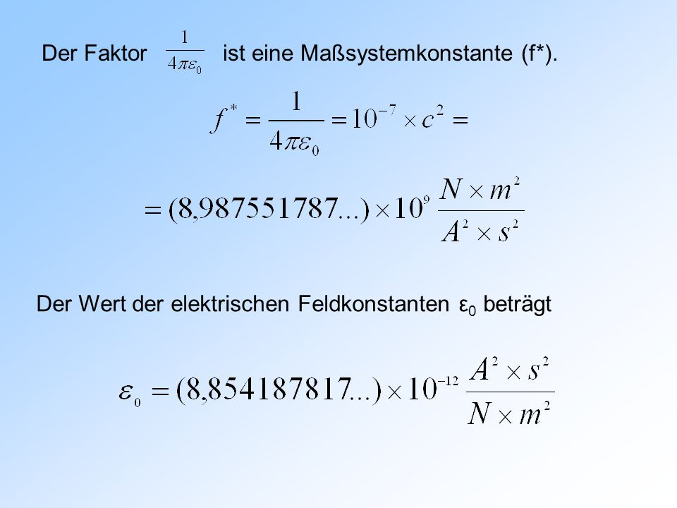 Der Faktor ist eine Maßsystemkonstante (f*).
