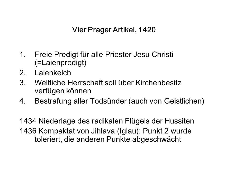Vier Prager Artikel, 1420 Freie Predigt für alle Priester Jesu Christi (=Laienpredigt) Laienkelch.