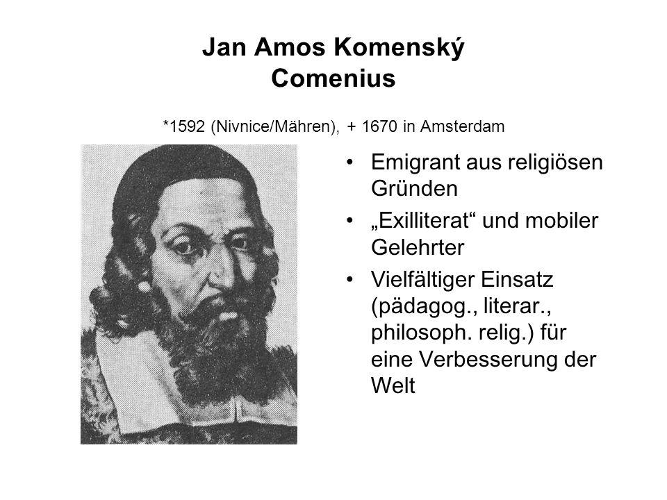 Jan Amos Komenský Comenius *1592 (Nivnice/Mähren), + 1670 in Amsterdam