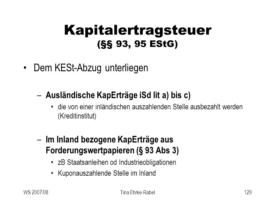 Kapitalertragsteuer (§§ 93, 95 EStG)