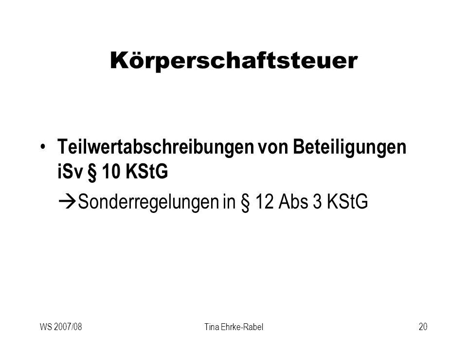 Körperschaftsteuer Teilwertabschreibungen von Beteiligungen iSv § 10 KStG. Sonderregelungen in § 12 Abs 3 KStG.