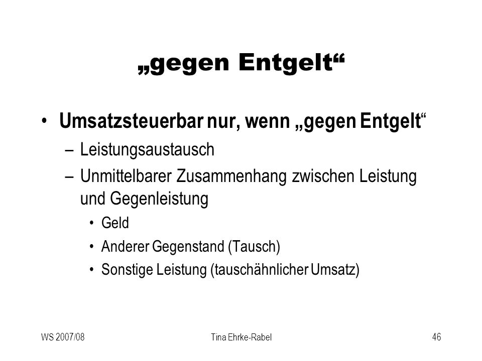 """""""gegen Entgelt Umsatzsteuerbar nur, wenn """"gegen Entgelt"""