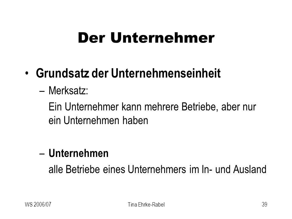 Der Unternehmer Grundsatz der Unternehmenseinheit Merksatz: