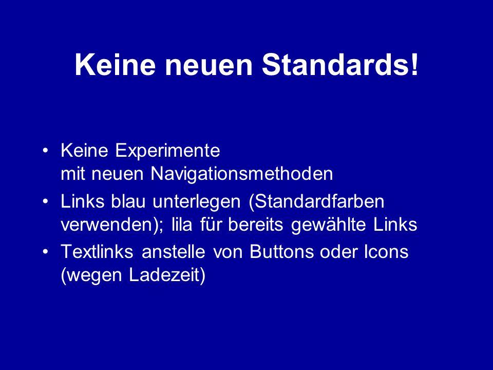 Keine neuen Standards! Keine Experimente mit neuen Navigationsmethoden