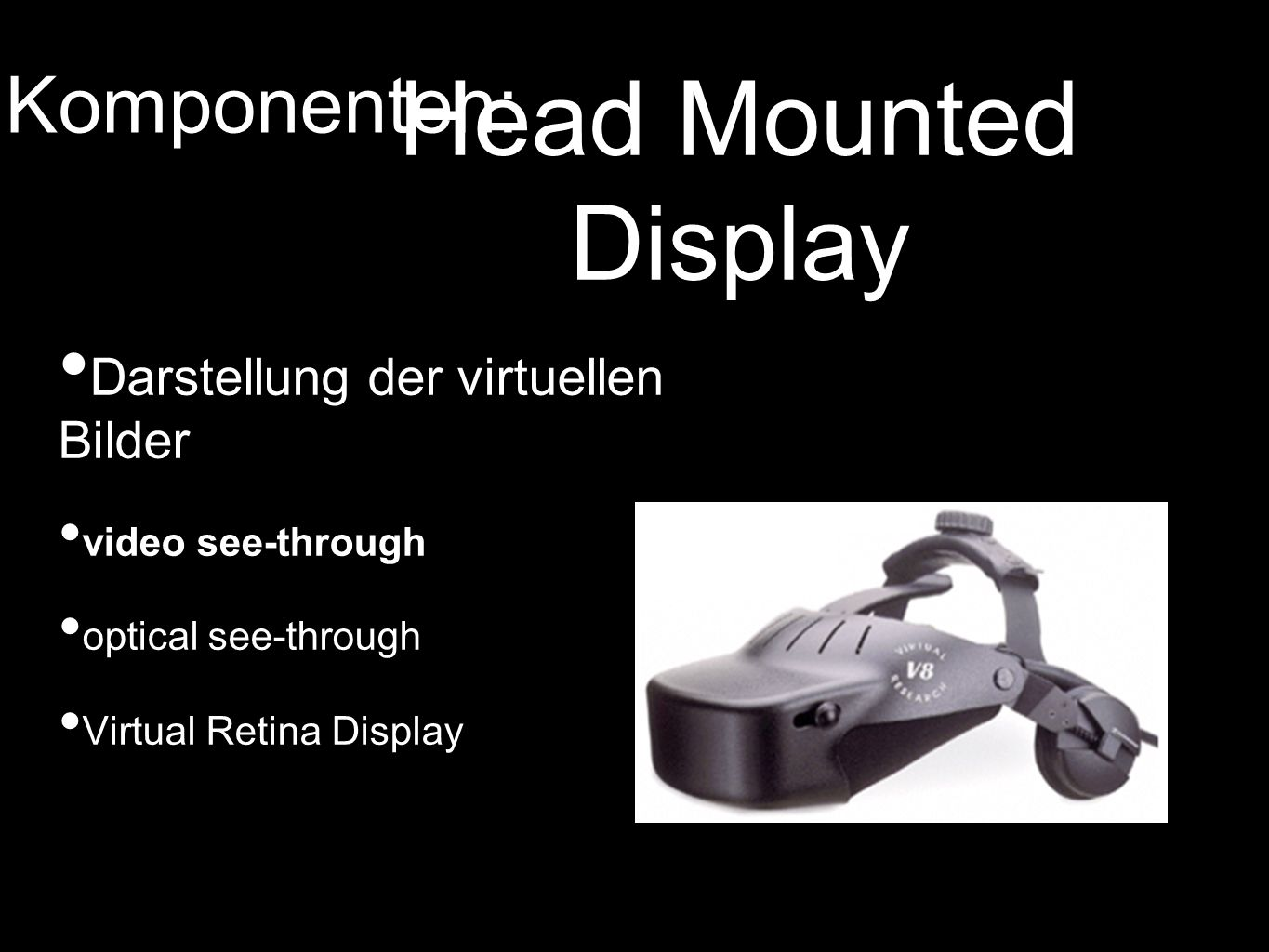 Head Mounted Display Komponenten: Darstellung der virtuellen Bilder