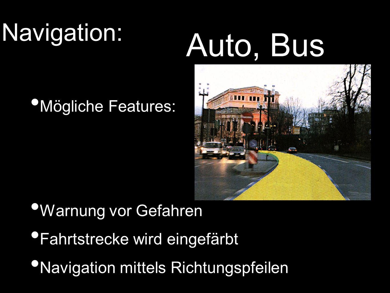 Auto, Bus Navigation: Mögliche Features: Warnung vor Gefahren