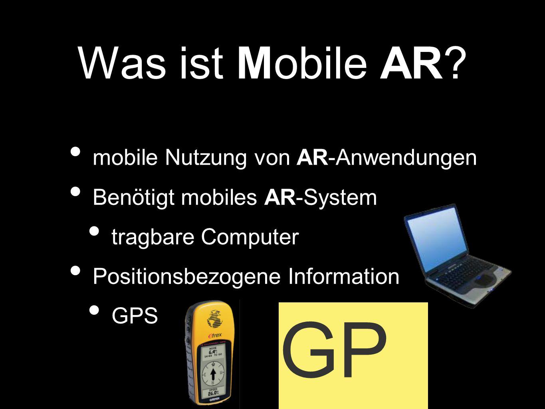 GPS Was ist Mobile AR mobile Nutzung von AR-Anwendungen