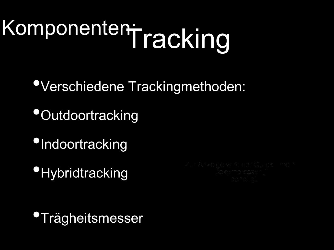 Tracking Komponenten: Verschiedene Trackingmethoden: Outdoortracking
