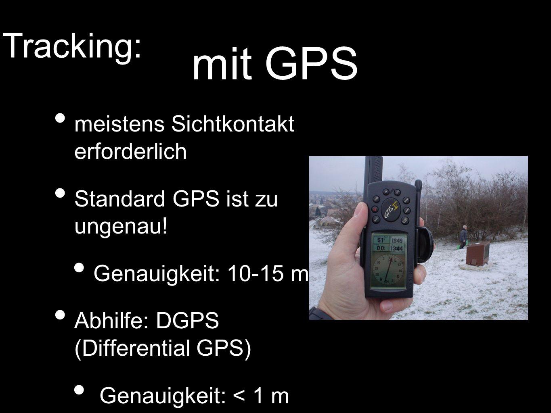 mit GPS Tracking: meistens Sichtkontakt erforderlich