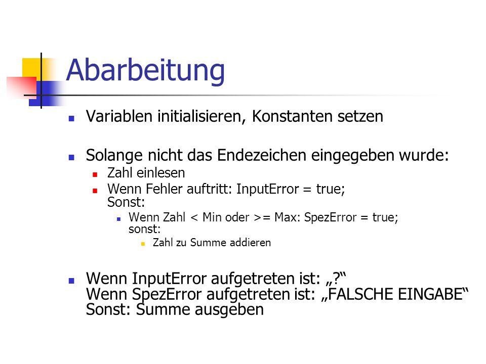 Abarbeitung Variablen initialisieren, Konstanten setzen