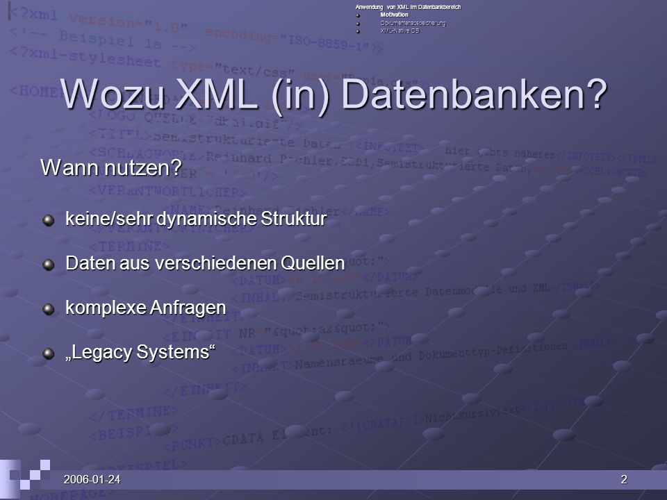 Wozu XML (in) Datenbanken