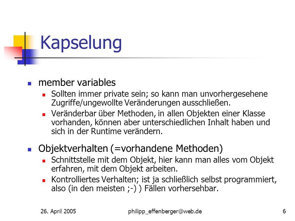 Kapselung member variables Objektverhalten (=vorhandene Methoden)