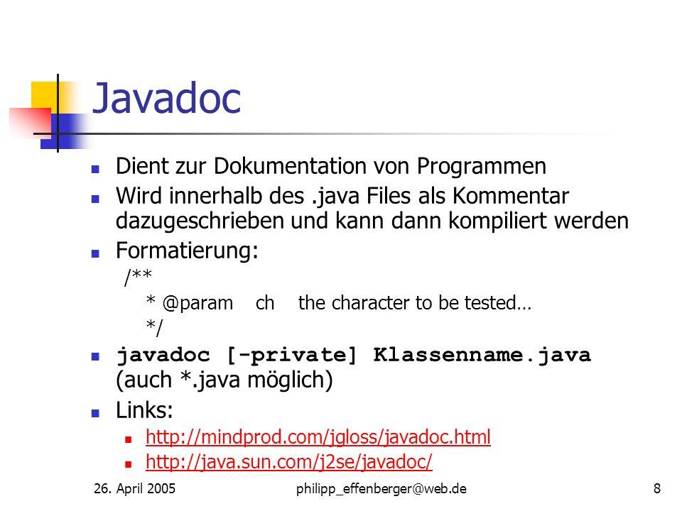 Javadoc Dient zur Dokumentation von Programmen