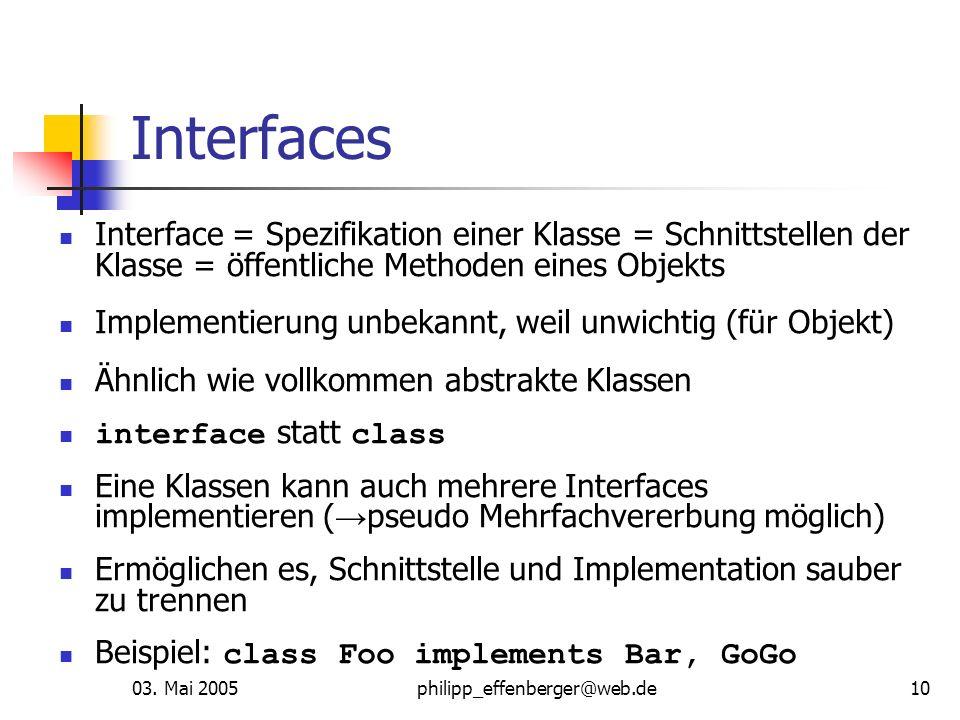 Interfaces Interface = Spezifikation einer Klasse = Schnittstellen der Klasse = öffentliche Methoden eines Objekts.