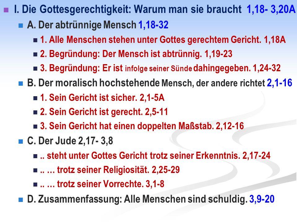 I. Die Gottesgerechtigkeit: Warum man sie braucht 1,18- 3,20A