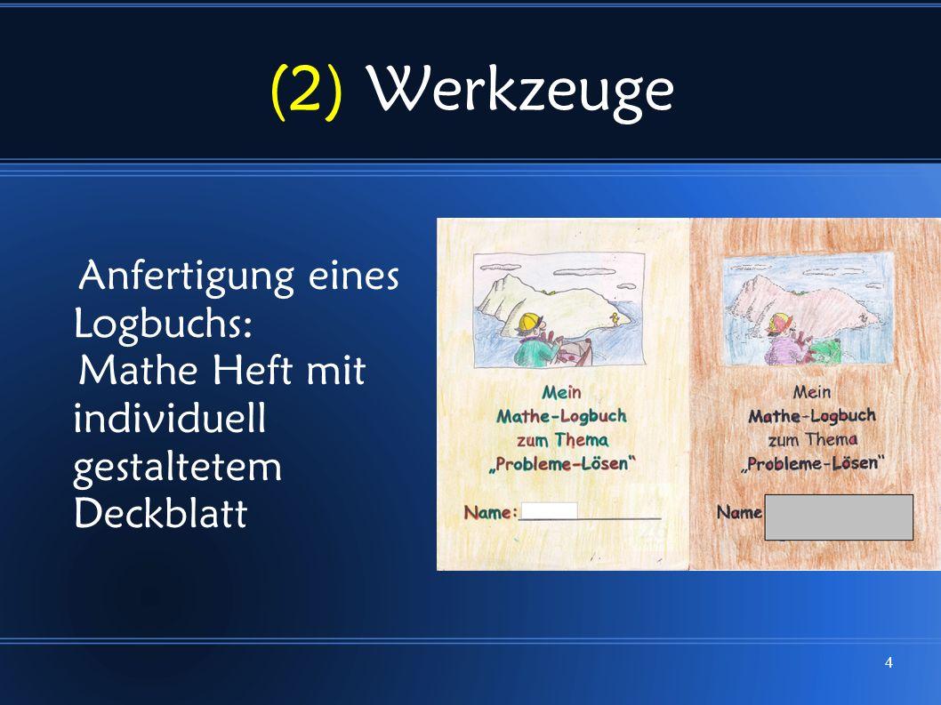 (2) Werkzeuge Anfertigung eines Logbuchs: