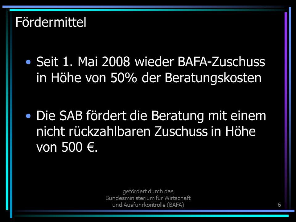 Fördermittel Seit 1. Mai 2008 wieder BAFA-Zuschuss in Höhe von 50% der Beratungskosten.