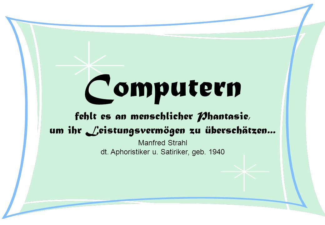 Computern fehlt es an menschlicher Phantasie,