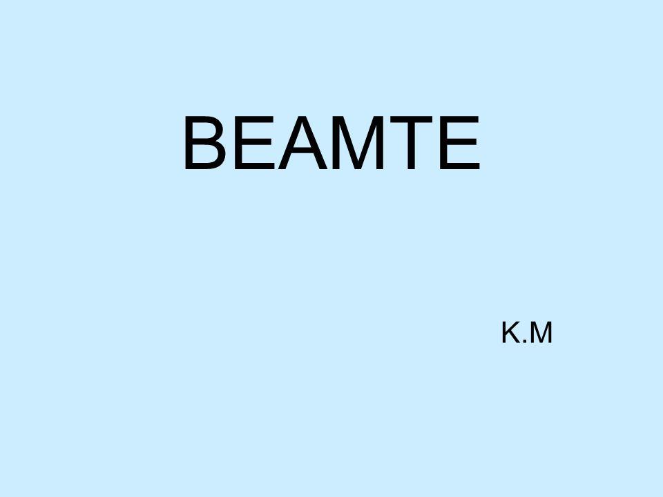 BEAMTE K.M