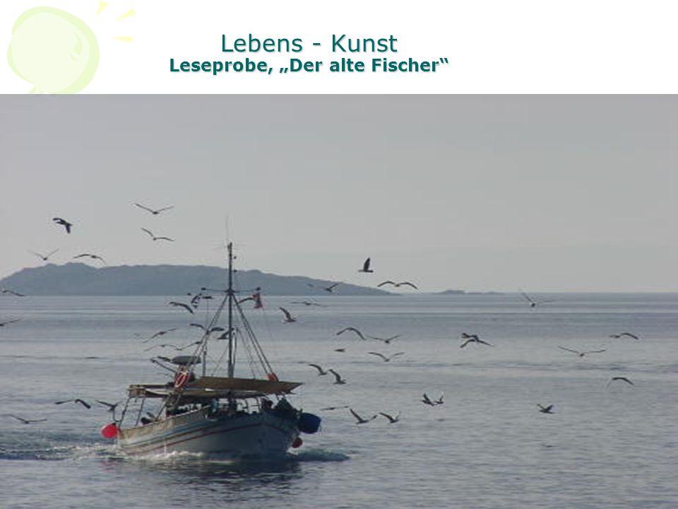 """Lebens - Kunst Leseprobe, """"Der alte Fischer"""