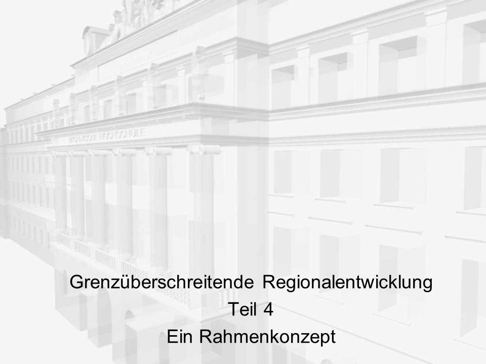 Grenzüberschreitende Regionalentwicklung Teil 4 Ein Rahmenkonzept