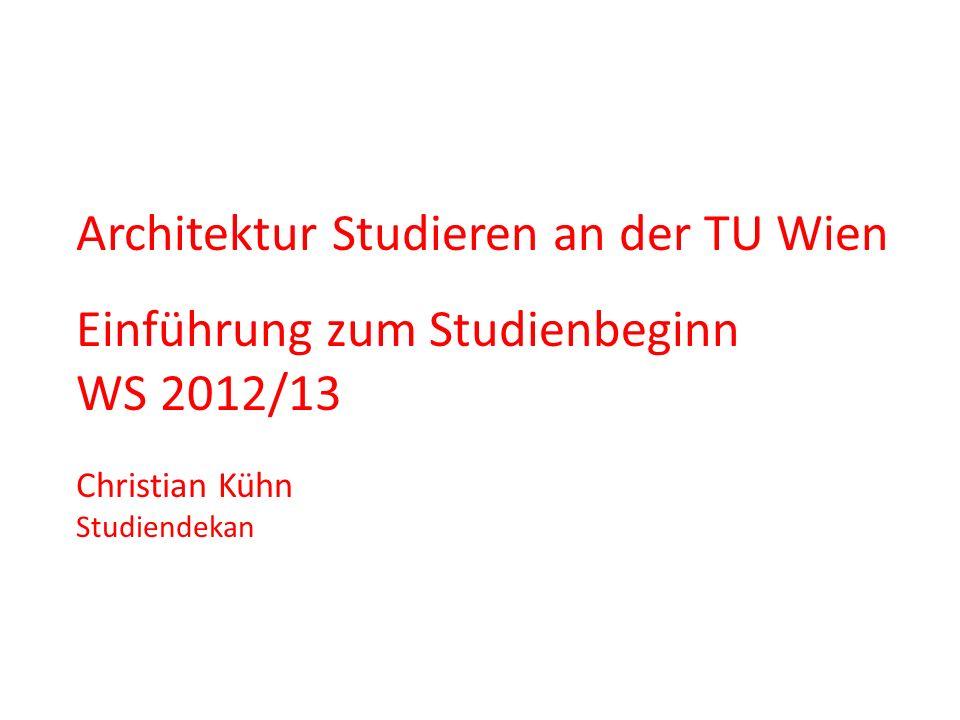 Architektur Studieren an der TU Wien Einführung zum Studienbeginn