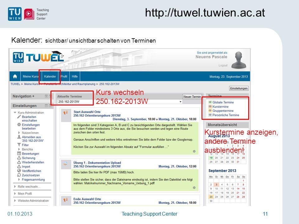 http://tuwel.tuwien.ac.at Kalender: sichtbar/ unsichtbar schalten von Terminen. Kurs wechseln. 250.162-2013W.