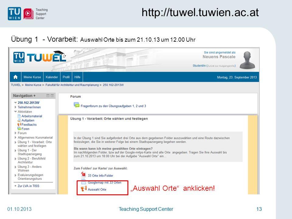 """http://tuwel.tuwien.ac.at Übung 1 - Vorarbeit: Auswahl Orte bis zum 21.10.13 um 12.00 Uhr. """"Auswahl Orte anklicken!"""