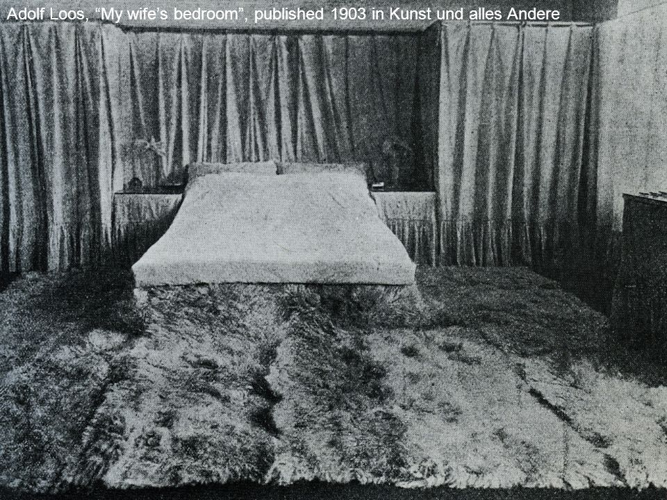 Adolf Loos, My wife's bedroom , published 1903 in Kunst und alles Andere
