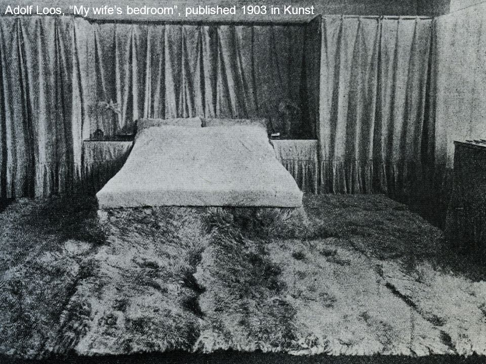Adolf Loos, My wife's bedroom , published 1903 in Kunst