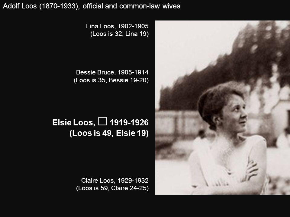 Elsie Loos, ⚭ 1919-1926 (Loos is 49, Elsie 19)