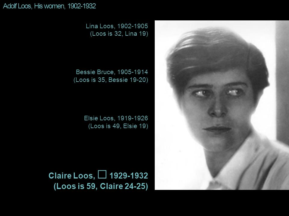 Claire Loos, ⚭ 1929-1932 (Loos is 59, Claire 24-25)
