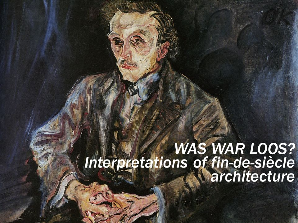 WAS WAR LOOS Interpretations of fin-de-siècle architecture