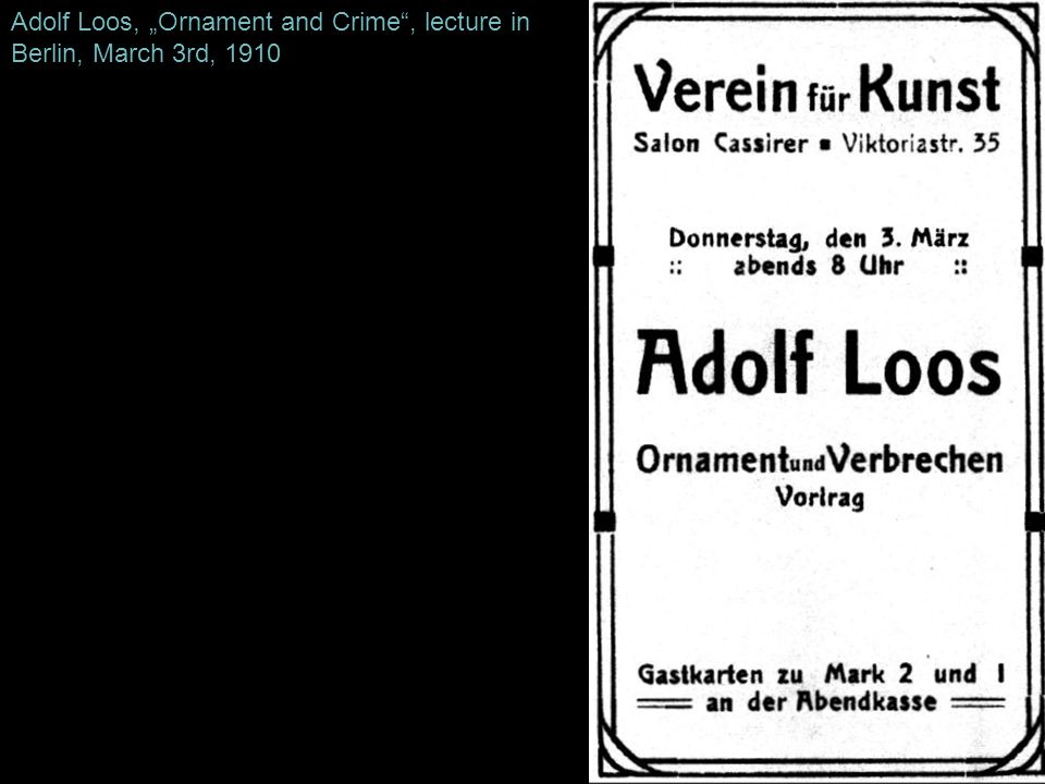 "Adolf Loos, ""Ornament and Crime , lecture in Berlin, March 3rd, 1910"