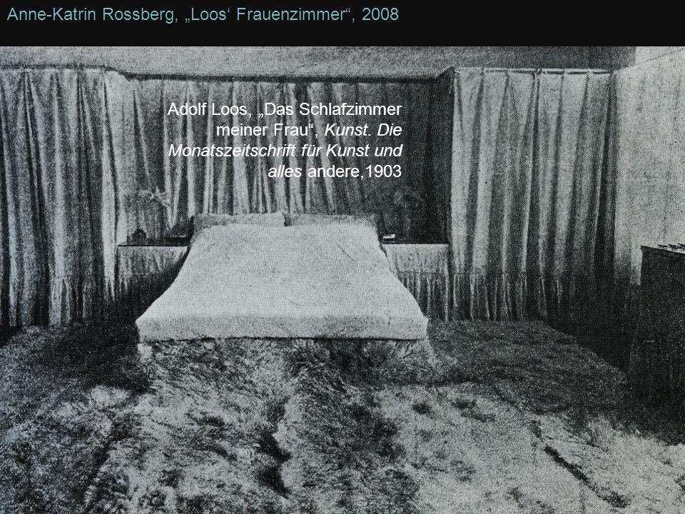 """Anne-Katrin Rossberg, """"Loos' Frauenzimmer , 2008"""