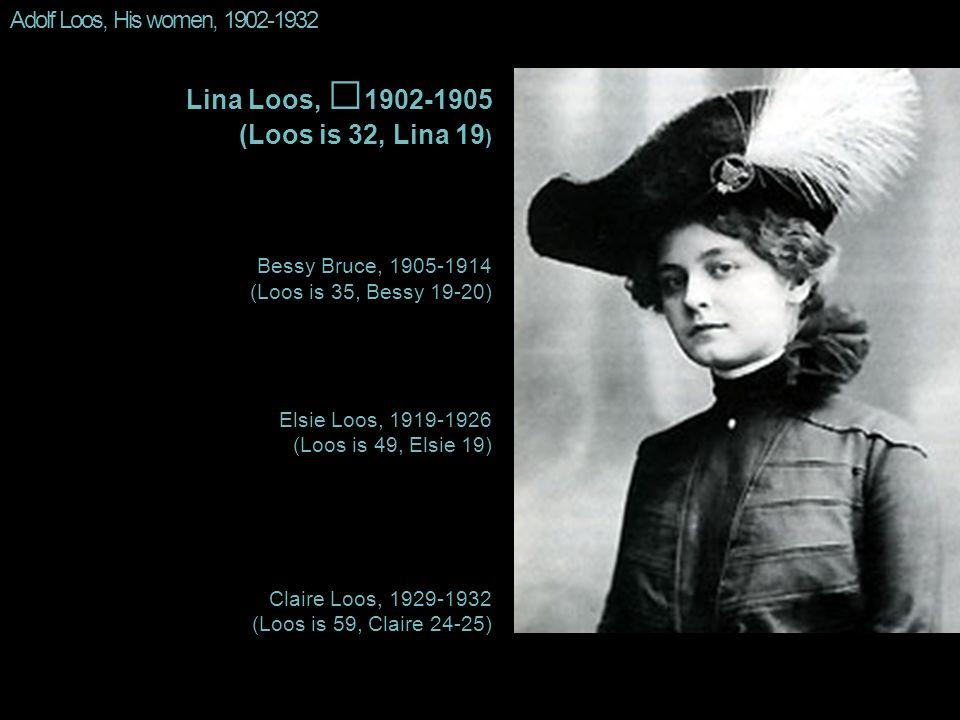 Lina Loos, ⚭1902-1905 (Loos is 32, Lina 19)