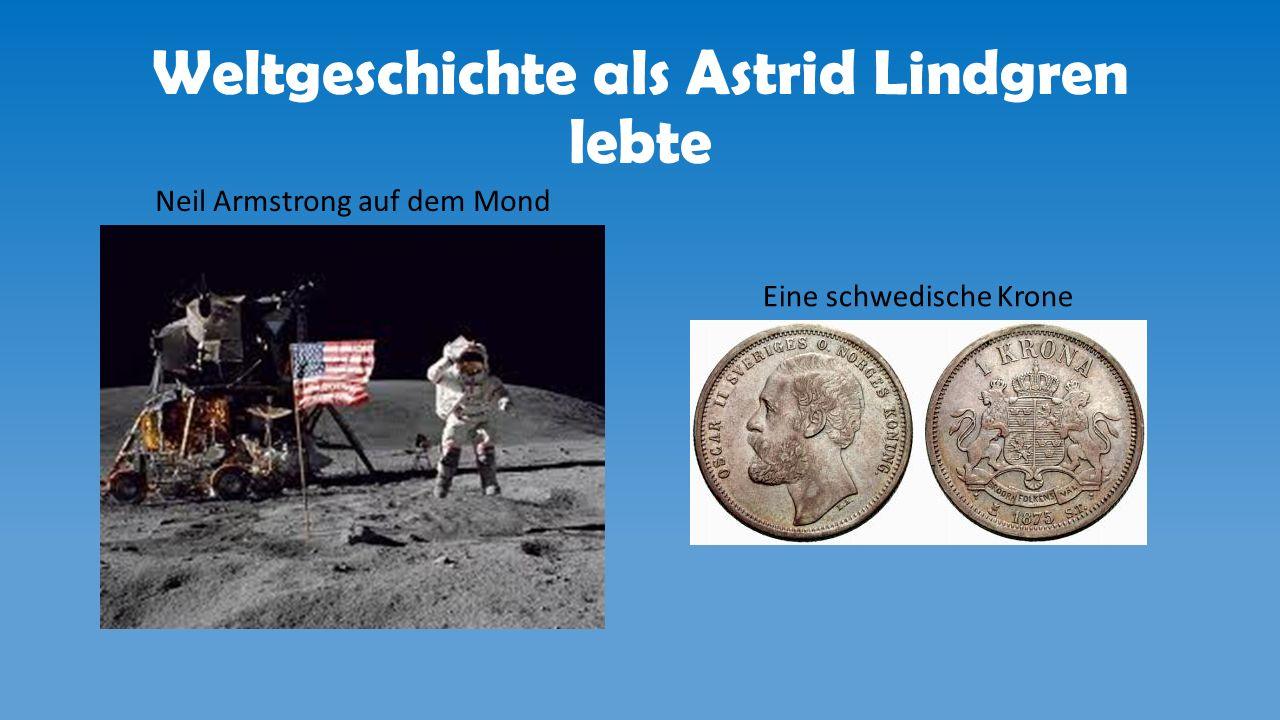Weltgeschichte als Astrid Lindgren lebte