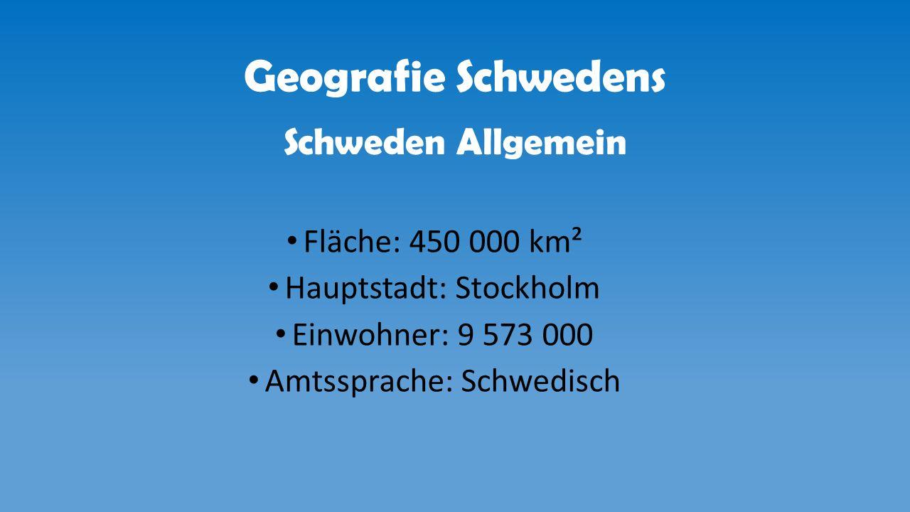 Geografie Schwedens Schweden Allgemein Fläche: 450 000 km²