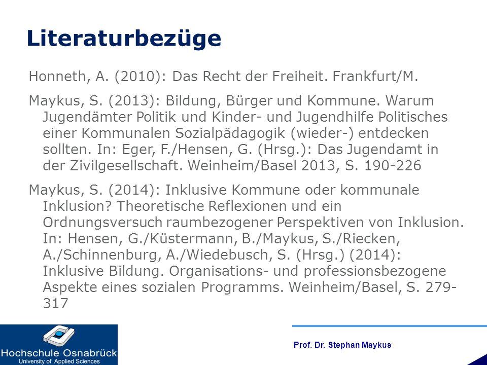 Literaturbezüge Honneth, A. (2010): Das Recht der Freiheit. Frankfurt/M.
